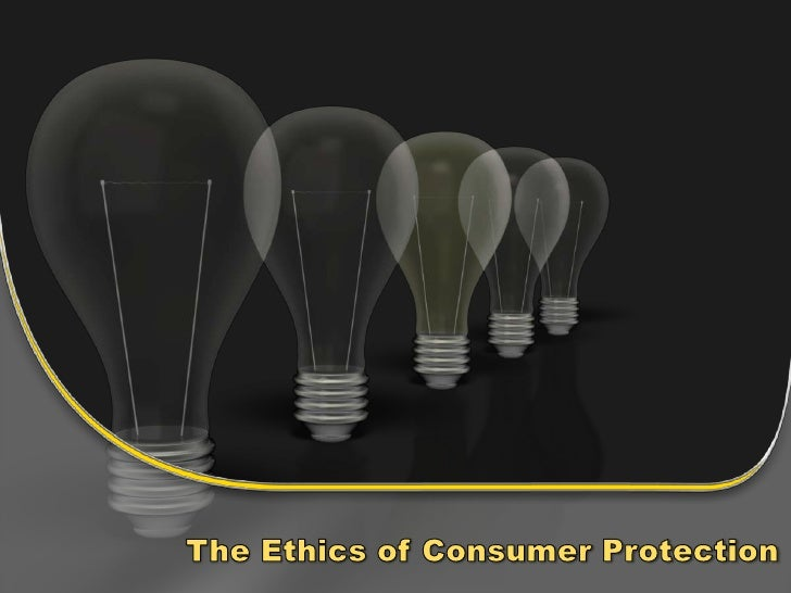 The Ethics of Consumer Protection<br />