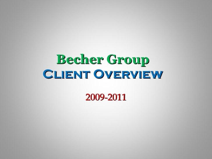 Becher Group  Client Overview  2009-2011