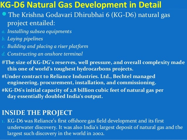 2. KG-D6 called for 22 subsea wells in the Bay of Bengal at depths of up to some 4,000 feet (more than 1,200 meters). That...