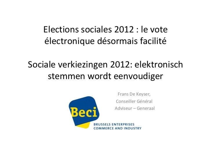 Elections sociales 2012 : le vote électronique désormais facilité Sociale verkiezingen 2012: elektronisch stemmen wordt ee...