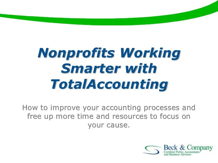 Nonprofits Working Smarter with TotalAccountingHow to improve your accounting processes and free up more time and resource...