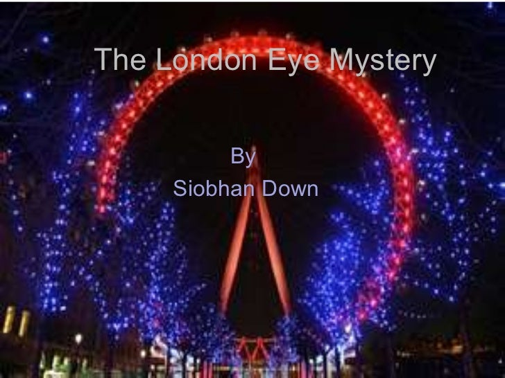 The London Eye Mystery By  Siobhan Down By  Siobhan Down