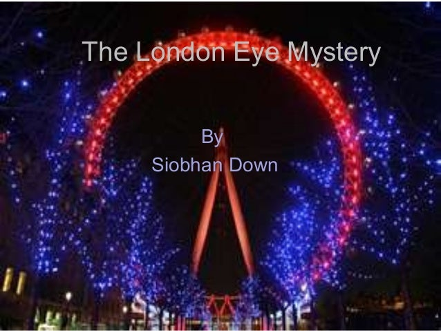 The London Eye Mystery By Siobhan Down