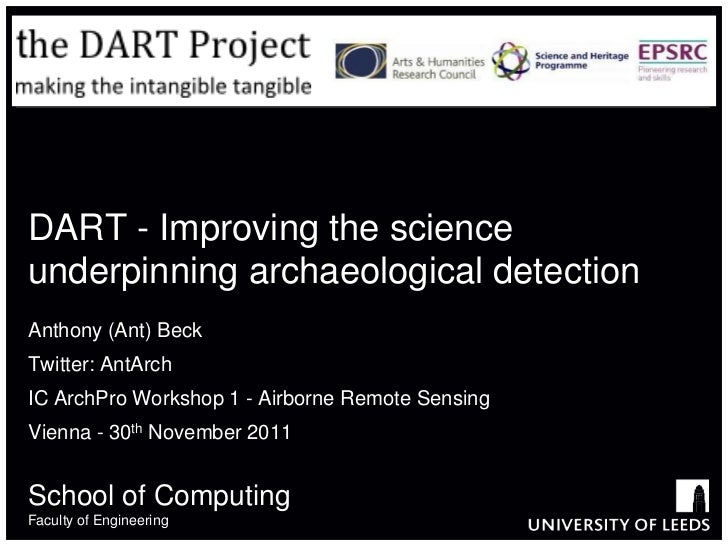 DART - Improving the scienceunderpinning archaeological detectionAnthony (Ant) BeckTwitter: AntArchIC ArchPro Workshop 1 -...