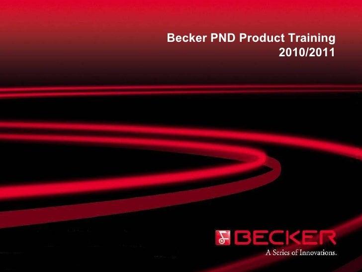 Becker PND Product  Training 2010/2011