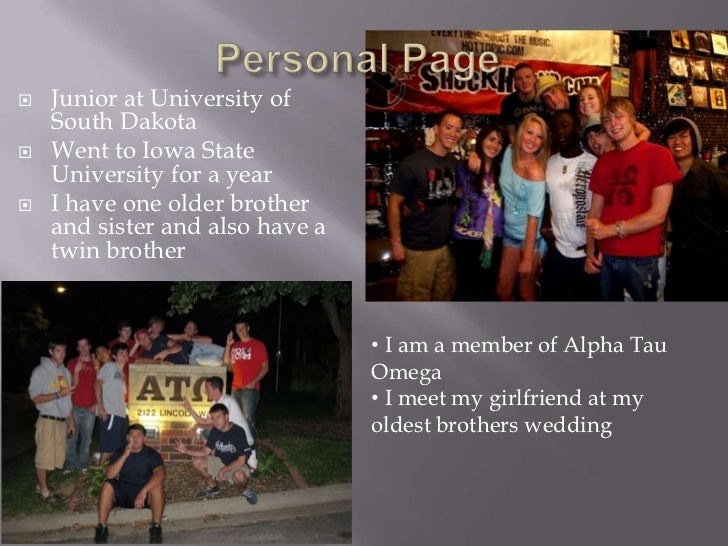 Personal Page<br />Junior at University of South Dakota<br />Went to Iowa State University for a year<br />I have one olde...