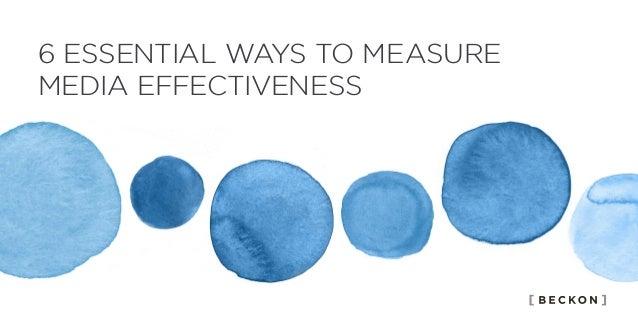 6 ESSENTIAL WAYS TO MEASURE MEDIA EFFECTIVENESS