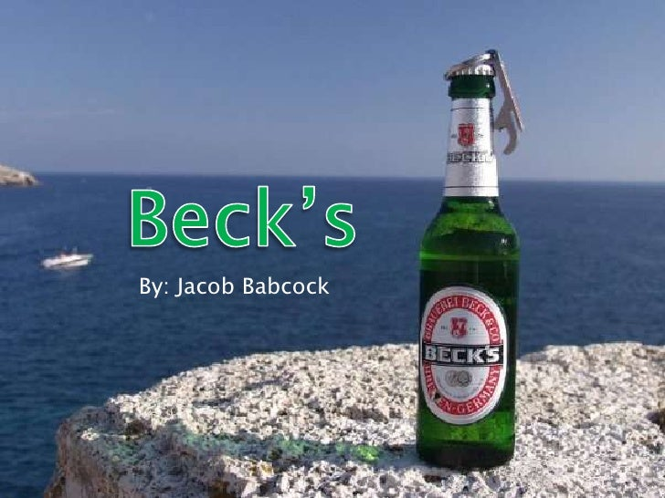 Beck's<br />By: Jacob Babcock<br />