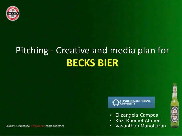 Pitching - Creative and media plan for            BECKS BIER                       • Elizangela Campos                    ...