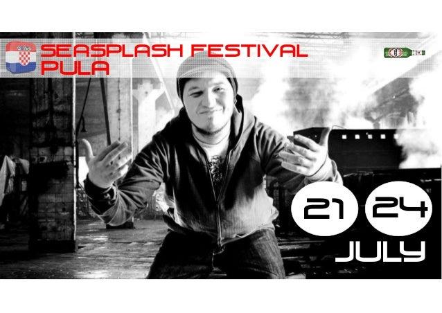 SEASPLASH festival 21 24 JULY PULA
