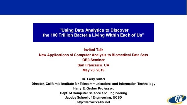 """Using Data Analytics to Discover the 100 Trillion Bacteria Living Within Each of Us"" Invited Talk New Applications of Com..."