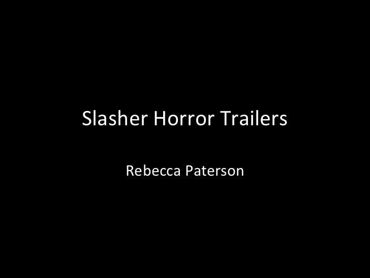 Slasher Horror Trailers    Rebecca Paterson