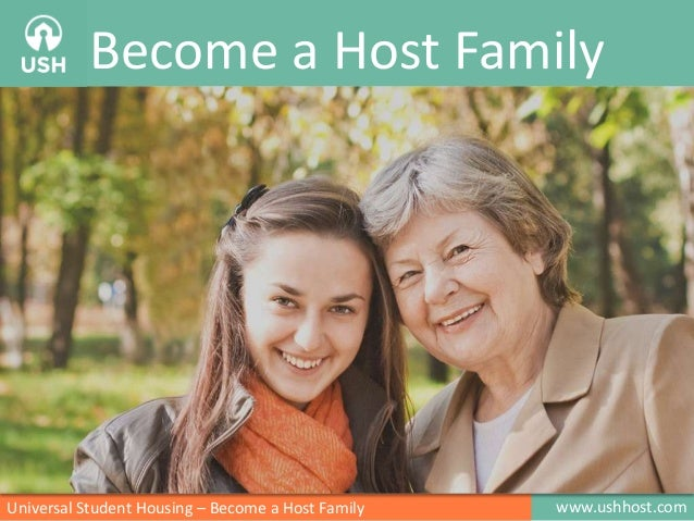 Become a Host Family  Universal Student Housing – Become a Host Family  www.ushhost.com