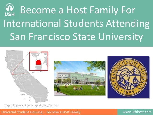 Become a Host Family For International Students Attending San Francisco State University  Images : http://en.wikipedia.org...