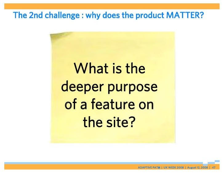 The 2nd challenge : why does the product MATTER?                   What is the             deeper purpose             of a...