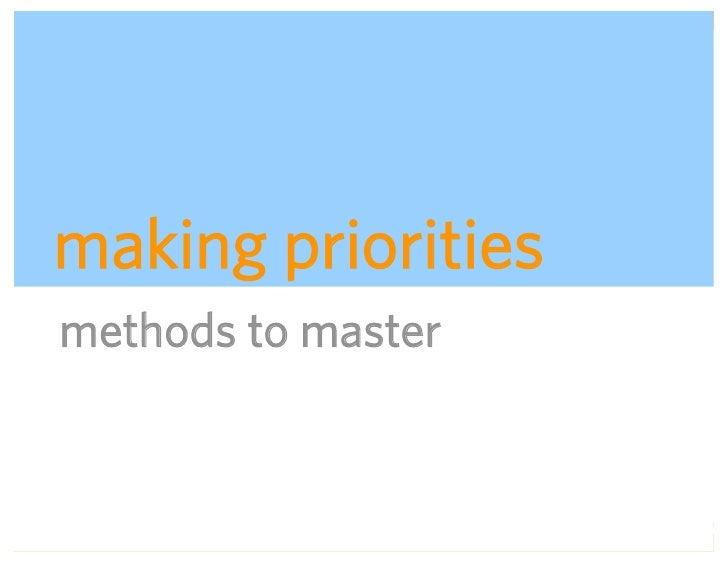 making priorities methods to master                        ADAPTIVE PATH   UX WEEK 2008   August 12, 2008   54