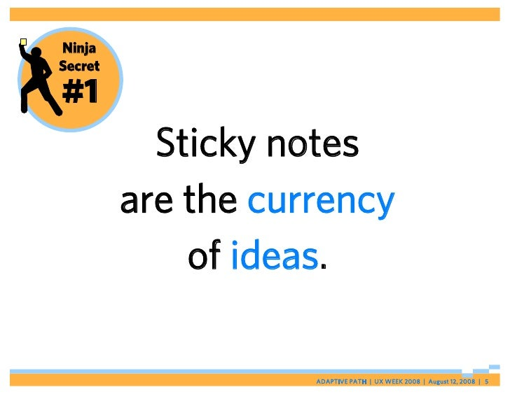 Ninja Secret  #1            Sticky notes          are the currency              of ideas.                      ADAPTIVE PA...
