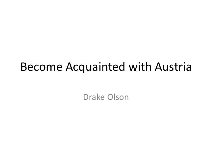 Become Acquainted with Austria          Drake Olson