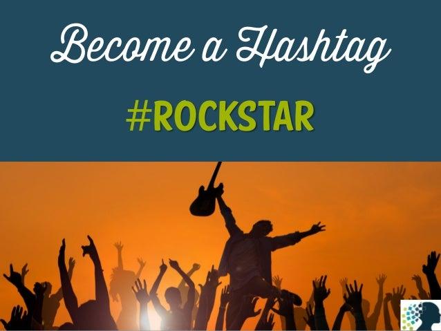 Become a Hashtag 24elements.com #ROCKSTAR