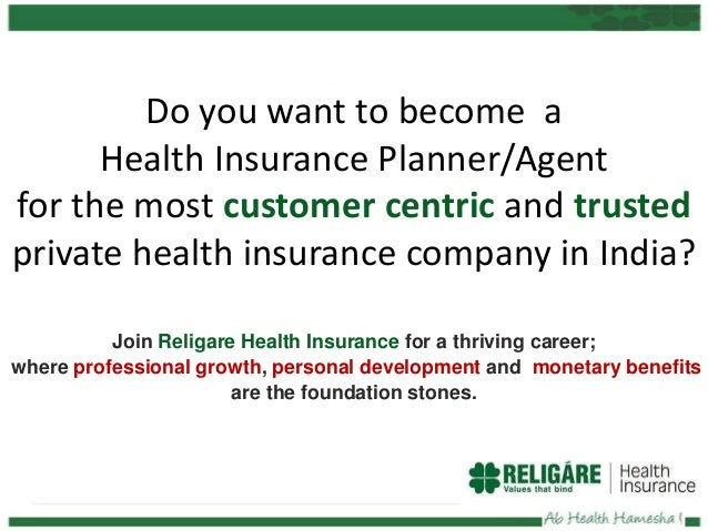 Do you want to become a Health Insurance Planner/Agent for the most customer centric and trusted private health insurance ...