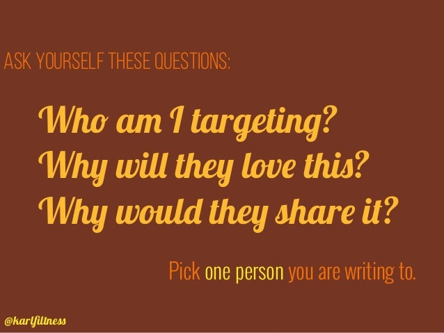 @karlfiltness Ask yourself these questions: Pick one person you are writing to. Who am I targeting? Why will they love this...