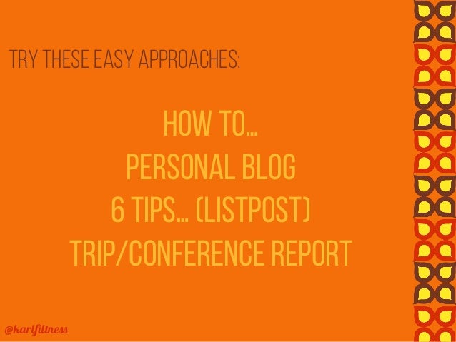 @karlfiltness Try these easy approaches: How to… Personal blog 6 tips… (listpost) Trip/conference report