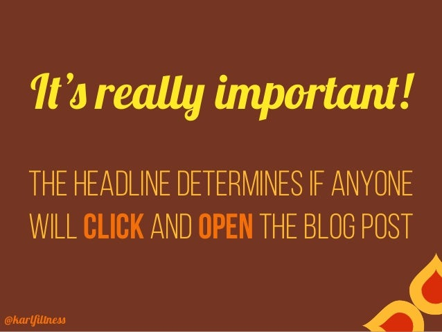 @karlfiltness The headline determines if anyone will click and open the blog post It's really important!