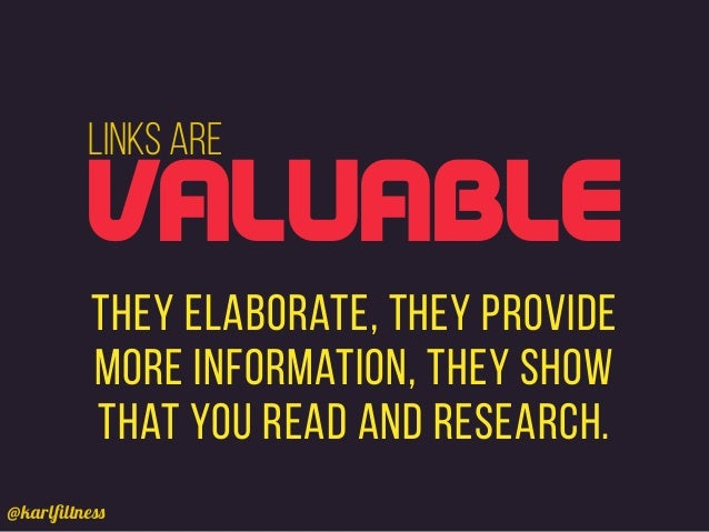 @karlfiltness Links are They elaborate, they provide more information, they show that you read and research. VALUABLE