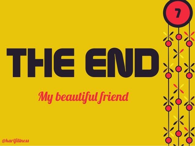 THE END My beautiful friend @karlfiltness 7