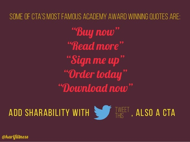 """@karlfiltness Some of CTA's most famous Academy Award winning quotes are: add sharability with """"Buy now"""" """"Read more"""" """"Sign ..."""