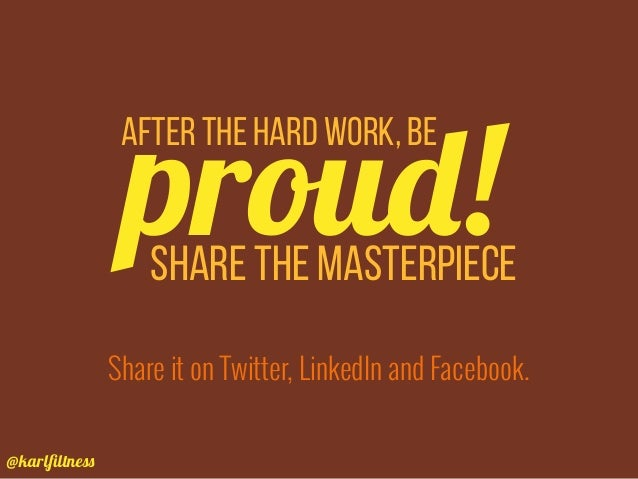 @karlfiltness After the hard work, be proud!Share the masterpiece Share it on Twitter, LinkedIn and Facebook.