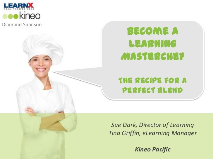 Diamond Sponsor:                        Become a                        Learning                       Masterchef         ...