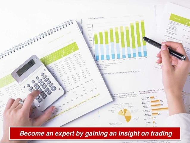 Become an expert by gaining an insight on trading