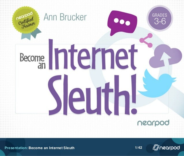 Presentation: Become an Internet Sleuth 1/42