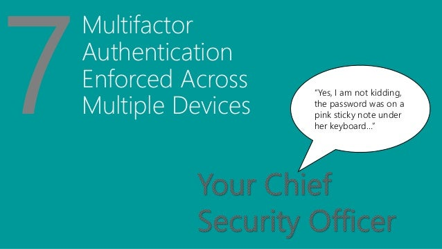 """Multifactor Authentication Enforced Across Multiple Devices """"Yes, I am not kidding, the password was on a pink sticky note..."""