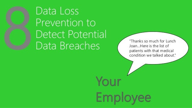 """Data Loss Prevention to Detect Potential Data Breaches """"Thanks so much for Lunch Joan…Here is the list of patients with th..."""