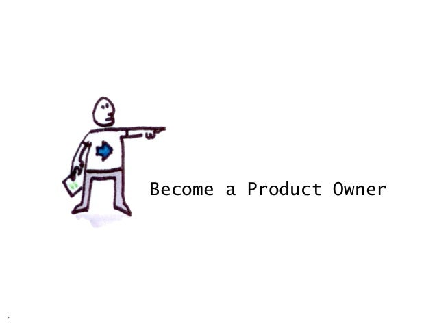 Become a Product Owner .