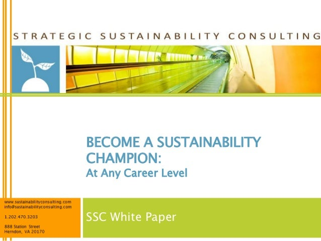 BECOME A SUSTAINABILITYCHAMPION:At Any Career LevelSSC White Paper