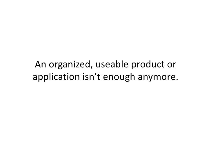 If you either want or need people's data, make it clear, dead simple and ENJOYABLE.<br />