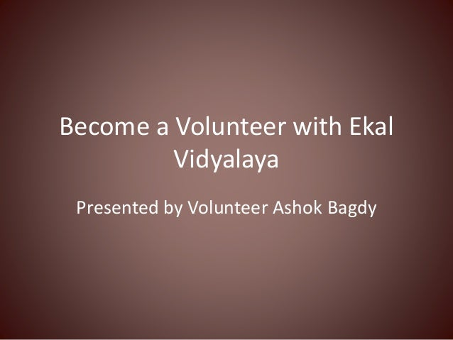 Become a Volunteer with Ekal Vidyalaya Presented by Volunteer Ashok Bagdy