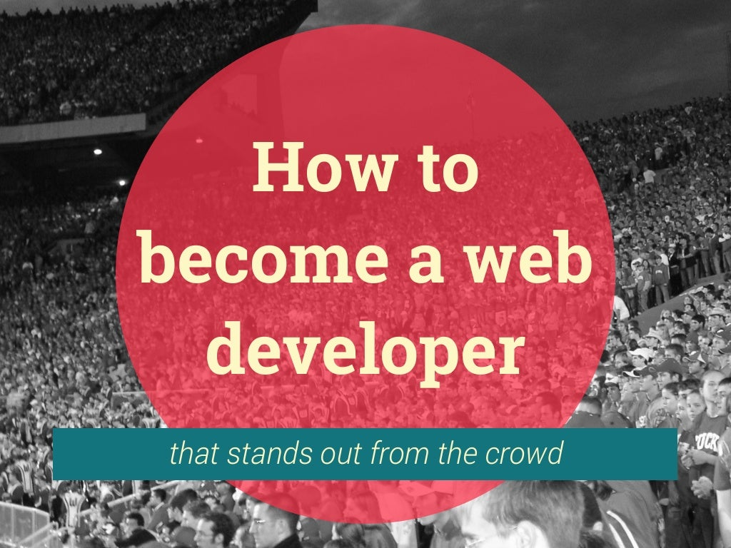 How to become a web developer that stands out from the crowd