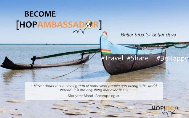 [HOPAMBASSAD        R]   #BeHappy  #Travel   #Share   Better trips for better days! BECOME   «Never dou...