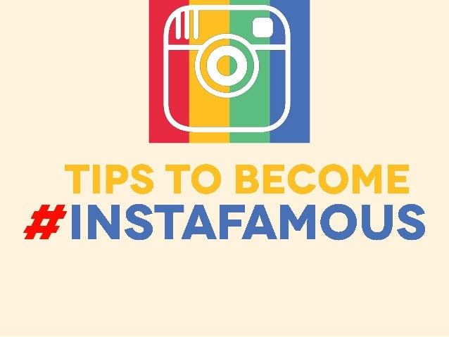 Tips to Become #instafamous
