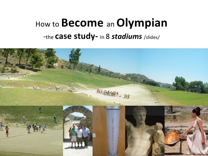 How to  Become   an  Olympian - the  case study-  in  8  stadiums   /slides/