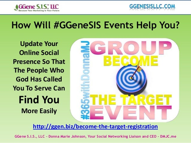 How Will #GGeneSIS Events Help You?  Update Your  Online SocialPresence So ThatThe People Who God Has CalledYou To Serve C...