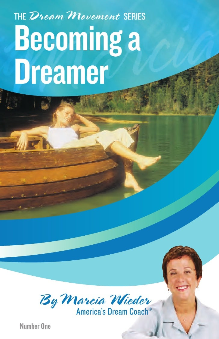 THE Dream Movement SERIESBecoming aDreamer       ByMarcia Wieder              America's Dream Coach® Number One