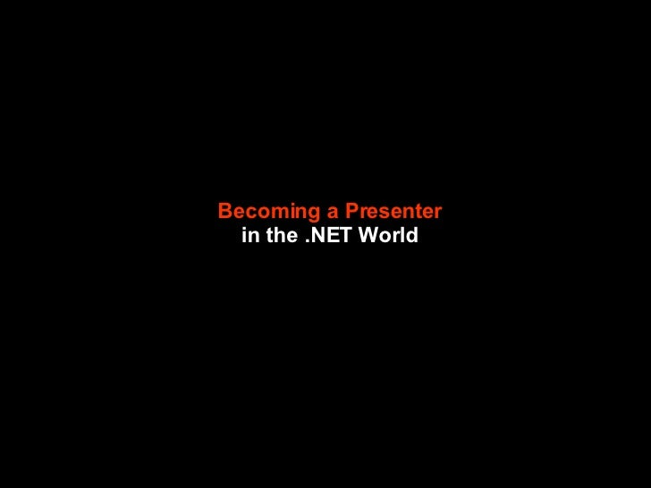 Becoming a Presenter in the .NET World