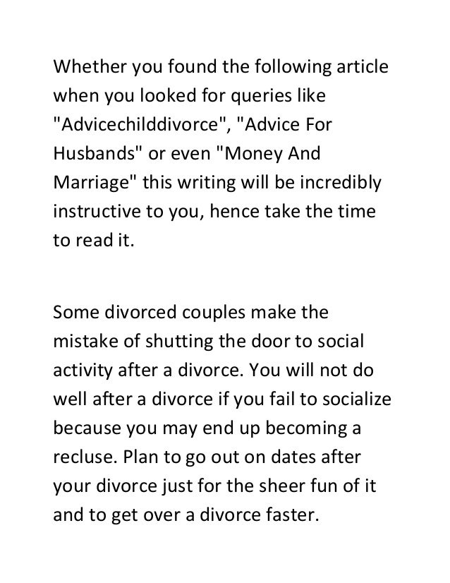 "Whether you found the following article when you looked for queries like ""Advicechilddivorce"", ""Advice For Husbands"" or ev..."