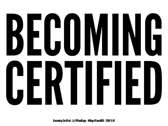 BECOMING CERTIFIEDBecoming Certified - (c) @VinaiKopp - #MageTitansMCR - 2018-11-10