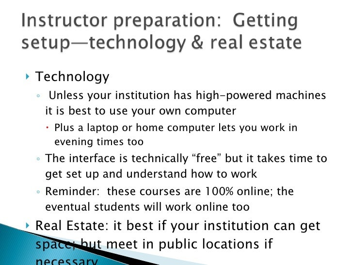 <ul><li>Technology  </li></ul><ul><ul><li>Unless your institution has high-powered machines it is best to use your own com...